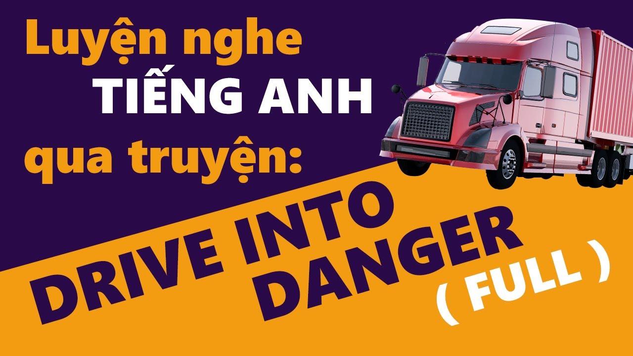 Luyện nghe Tiếng Anh qua truyện | Drive Into Danger ( FULL )