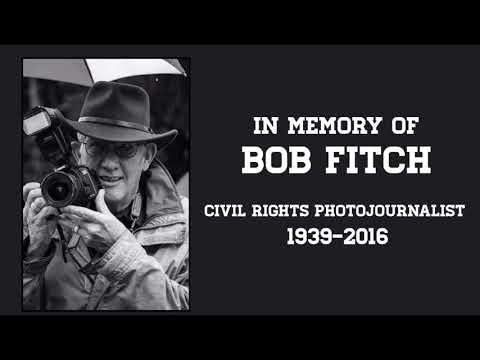 Tribute to Civil Rights Photojournalist Bob Fitch, Photographer for Dr. Martin Luther King Jr