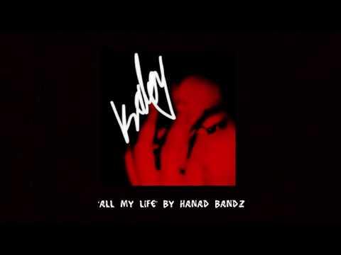 Hanad Bandz  -  All My Life (Official Audio)