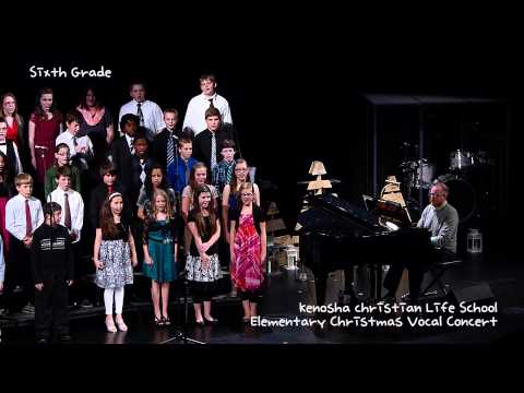 Kenosha christian Life School Elementary Christmas Vocal Concert - Sixth Grade