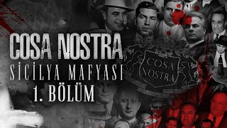 Cosa Nostra | Sicilya Mafyası | 1. Bölüm