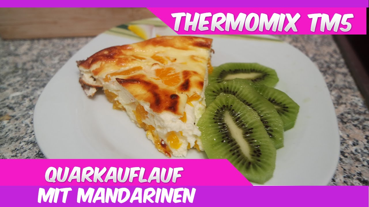 Thermomix Tm5 Quarkauflauf Mit Mandarinen Low Carb Youtube