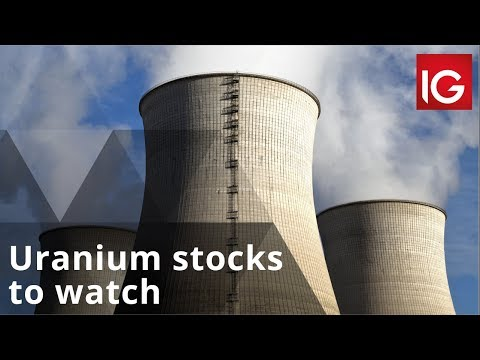 Uranium Stocks To Watch