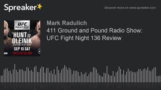 411 Ground and Pound Radio Show: UFC Fight Night 136 Review