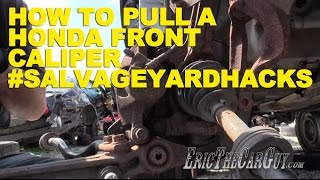 How To Pull A Honda Front Caliper #Salvageyardhacks