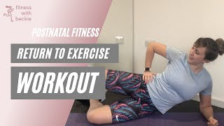 POSTNATAL RETURN TO EXERCISE | full body workout | all abilities from postpartum clearance |