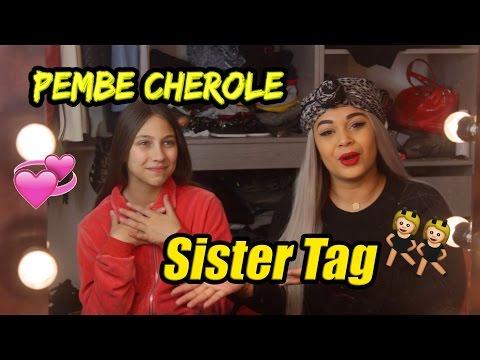 SISTER TAG 👯 - Pembe Cherole