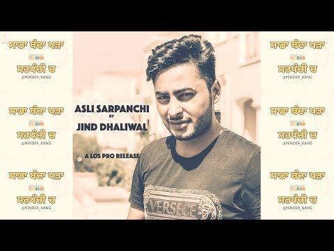 Asli Sarpanchi By Jind Dhaliwal | LosPro 2018