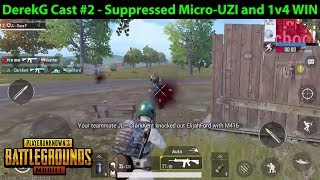 Suppressed Micro-UZI and CRAZY 1v4 Final Circle | DerekG Cast #2 | PUBG Mobile Lightspeed
