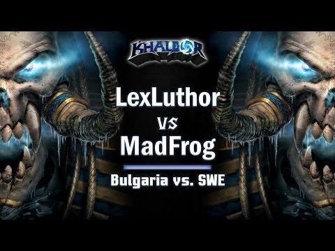 ► WarCraft 3 - LexLuther (UD) vs. MadFrog (UD) - Bulgaria vs. SWE
