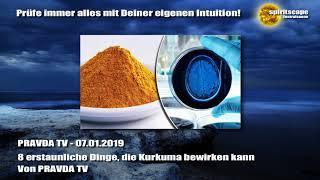 Gesundheit: 8 erstaunliche Dinge, die Kurkuma bewirken kann - PRAVDA TV 07.01.2019