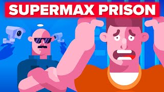 Why You Wouldn't Survive Supermax Prison