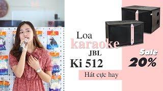 [Loa Karaoke JBL Ki 512] Lọt vào tốp 10 đôi Loa karaoke bán chạy tại Bảo Châu ELEC