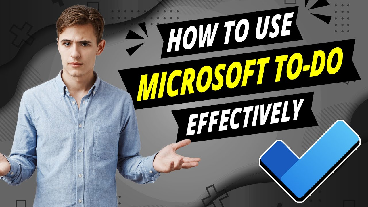 How to Use Microsoft To-Do Effectively