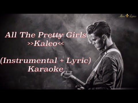 Kaleo - All The Pretty Girls (Karaoke - Instrumental + Lyric)