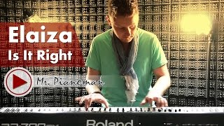Elaiza - Is It Right (Piano Instrumental Cover by Mr. Pianoman)