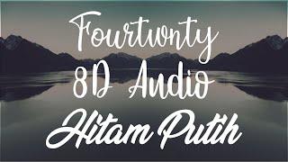 Download Fourtwnty - Hitam Putih (8D Audio)