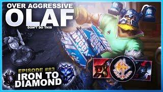 Over Aggressive Olaf Jungle! - Iron to Diamond | League of Legends