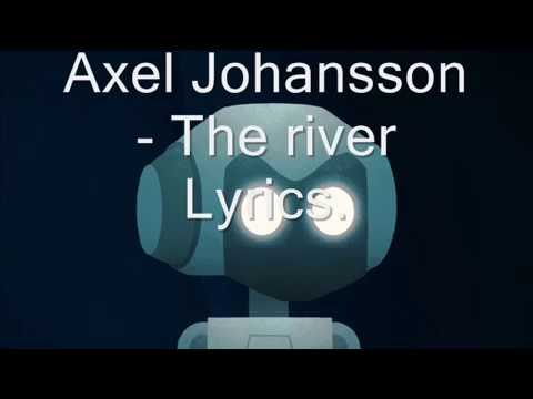 Axel Johansson -The River (lyrics complete)