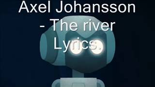 Gambar cover Axel Johansson -The River (lyrics complete)