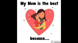 I Love My Mum [Inspirational my mom is amazing Video]