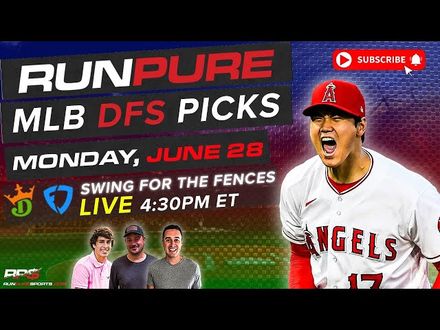 MLB DRAFTKINGS PICKS - MONDAY JUNE 28 - SWING FOR THE FENCES