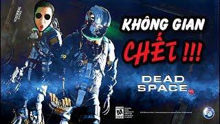 Không Gian Chết #1: Cùng Tiến Béo chiến Huyền thoại kinh dị không gian - DEAD SPACE 3