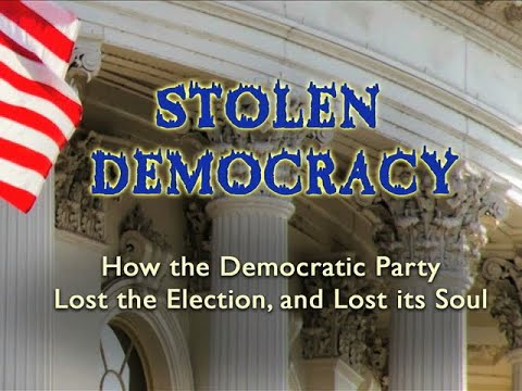 Stolen Democracy: How the Democratic Party Lost the Election and Lost its Soul