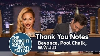 Thank You Notes: Beyoncé, Pool Chalk, W.W.J.D.