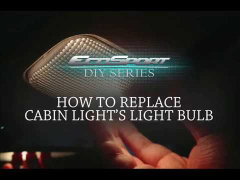 Replace Cabin Light Light bulb EcoSport