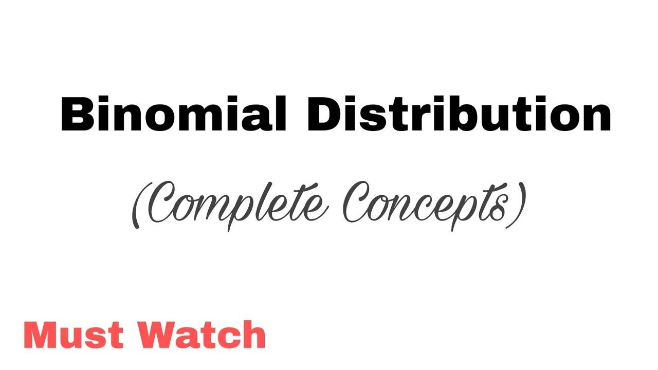 1. Binomial Distribution | Complete Concepts