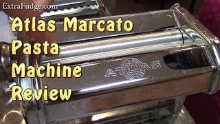 Atlas 150 Marcato Pasta Machine Review