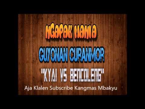 Guyonan Curanmor - Kyai vs Bencoleng