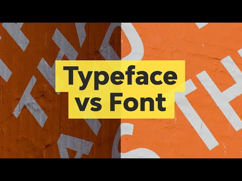 Typeface Vs Font: What Is The Difference Between Them?