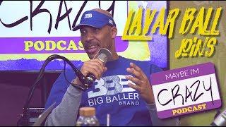 LaVar Ball Returns!! | MAYBE I'M CRAZY