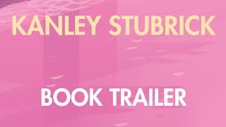 Book Trailer for Mike Kleine's KANLEY STUBRICK