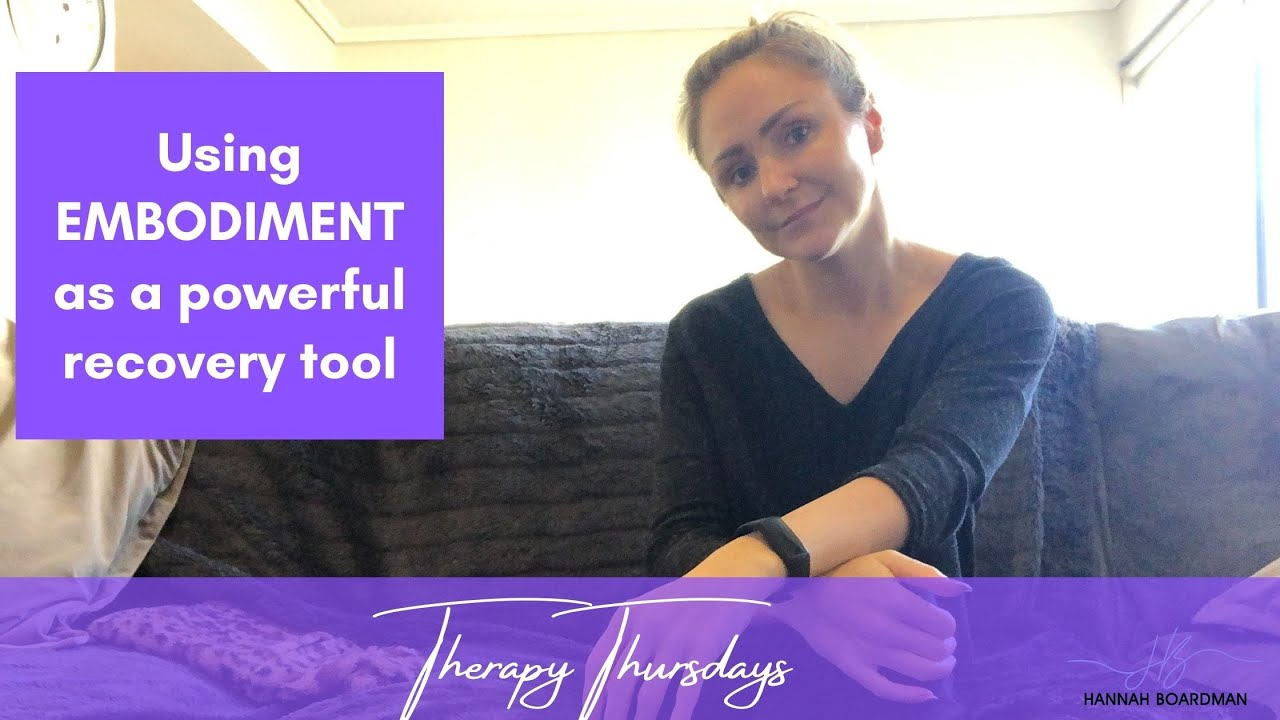 HOW TO USE EMBODIMENT IN EATING DISORDER RECOVERY   DISORDERED EATING RECOVERY