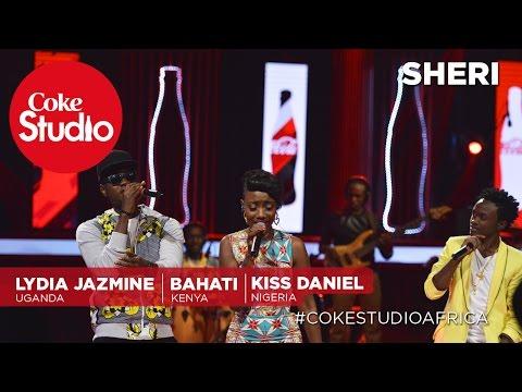 Lydia Jazmine, Kiss Daniel & Bahati: Sheri – Coke Studio Africa