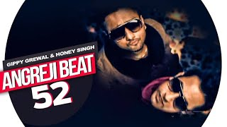 Angreji Beat - Gippy Grewal Feat. Honey Singh Full Song