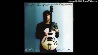 Watch George Thorogood  The Destroyers Just Passin Thru video