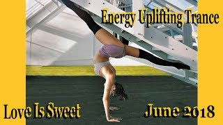 Смотреть клип New в™« Energy Uplifting Trance June 2018/Mix By Tabara/Love Is Sweet онлайн