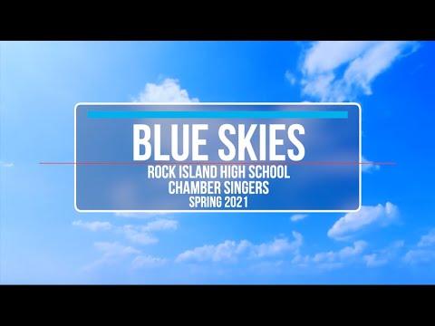 "Rock Island High School Chamber Singers Virtual Choir - ""BLUE SKIES"""