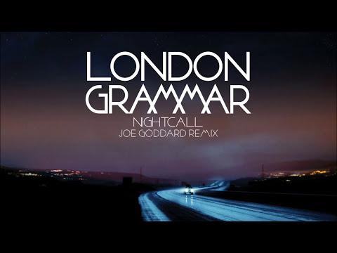 London Grammar - Nightcall [Joe Goddard remix]