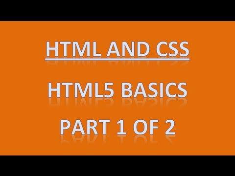 HTML5 Basics - HTML/CSS Part 1 Of 2