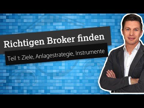 Den richtigen Broker finden - Teil 1 - Ziele setzen, Anlagestrategie erstellen, Instrumente/Produkte