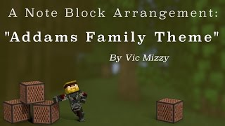 "♫ ""Addams Family Theme"" by Vic Mizzy w/ Note Blocks (SINGER SEARCHING!)"