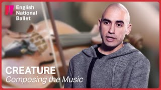 Creature by Akram Khan: Composing the Music | English National Ballet