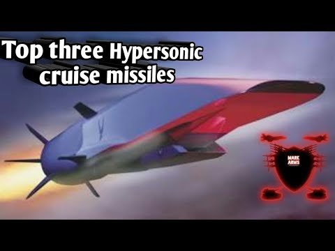 Top three hypersonic cruise missiles  worlds best cruise missiles Russian and USA