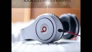 SOCA 2012 MIX (DJ KIRAN G)