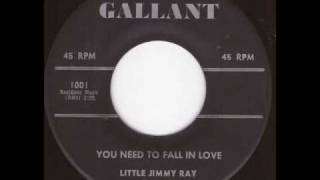 Little Jimmy Ray - You need to fall in love